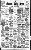 Eastern Daily Press Monday 02 August 1897 Page 1