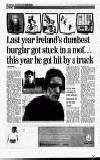 NEWS 41, I I . Last year Ireland's dumbest burglar got stuck in a roof. this year he got hit