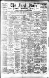 Irish News and Belfast Morning News Monday 01 May 1893 Page 1