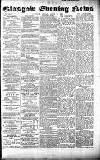 Glasgow Evening Post Friday 21 June 1889 Page 1