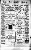 Leominster News and North West Herefordshire & Radnorshire Advertiser Friday 27 March 1885 Page 1
