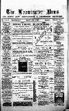Leominster News and North West Herefordshire & Radnorshire Advertiser Friday 03 April 1885 Page 1