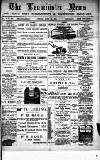 Leominster News and North West Herefordshire & Radnorshire Advertiser Friday 24 April 1885 Page 1