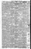 Heywood Advertiser Friday 23 March 1900 Page 6