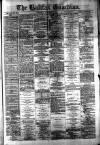 Halifax Guardian Saturday 15 December 1877 Page 1