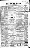 Otley News and West Riding Advertiser Friday 21 February 1868 Page 1