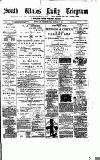 South Wales Daily Telegram Thursday 07 September 1882 Page 1